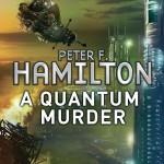 Peter-F-Hamilton-A-Quantum-Murder